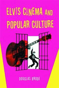 Elvis Cinema And Populair Culture
