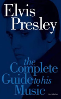 Complete Guide To The Music Of Elvis Presley