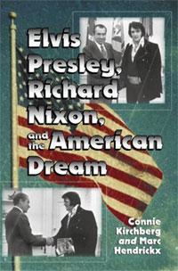 Elvis Presley, Richard Nixon, And The American Dream