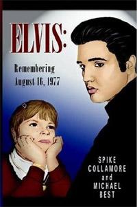 Elvis: Remembering August 16, 1977