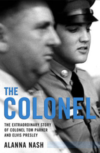 The Colonel: The True Story Of Colonel Tom Parker And Elvis Presley