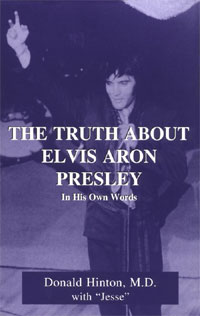 The Truth About Elvis Aron Presley: In His Own Words