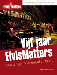 Vijf Jaar ElvisMatters