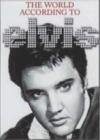 The World According To Elvis