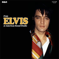 From Elvis At American Sound Studio