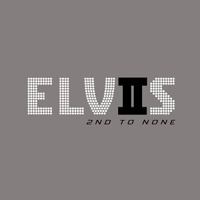 """Elvis 2nd To None """"Silver Edition"""""""