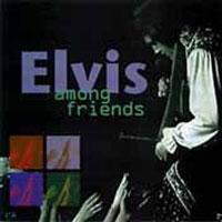 Elvis Among Friends