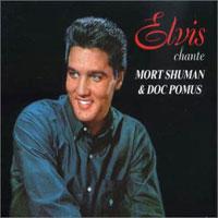Elvis Chante Mort Shuman & Doc Pomus