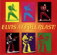 Elvis At Full Blast