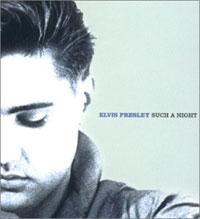 Essential Elvis, Volume 6 - Such A Night