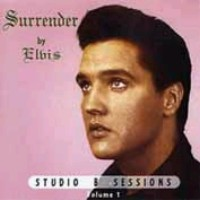 Surrender By Elvis (Studio B Sessions, Volume 1)