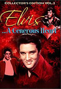 Elvis A Generous Heart
