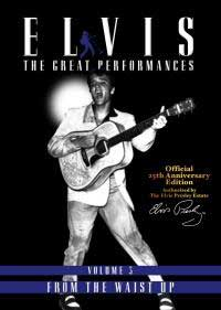 Elvis - The Great Performances - Volume 3: From The Waist Up