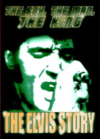 Elvis Presley - The Boy, The Man, The King - The Elvis Story