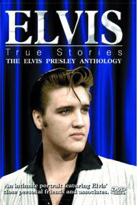 True Stories - The Elvis Presley Anthology