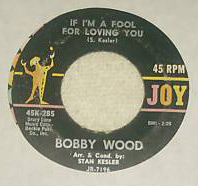 Single label Íf I'm A Fool For Loving You by Bobby Wood